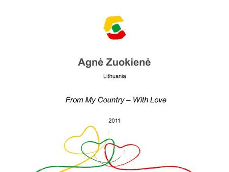 Agnė Zuokienė Lithuania From My Country – With Love 2011.