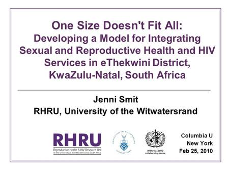 One Size Doesn't Fit All: Developing a Model for Integrating Sexual and Reproductive Health and HIV Services in eThekwini District, KwaZulu-Natal, South.