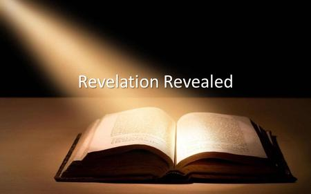 Revelation Revealed. Last month we talked about Wisdom of Prophecy.