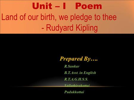 Land of our birth, we pledge to thee - Rudyard Kipling
