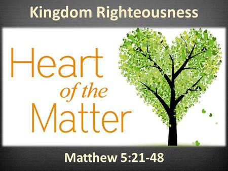 Kingdom Righteousness Matthew 5:21-48. Gods Impossible Standard 20 For I tell you that unless your righteousness surpasses that of the Pharisees and the.