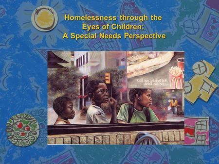 Homelessness through the Eyes of Children: A Special Needs Perspective.