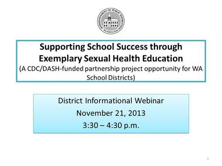 District Informational Webinar November 21, :30 – 4:30 p.m.