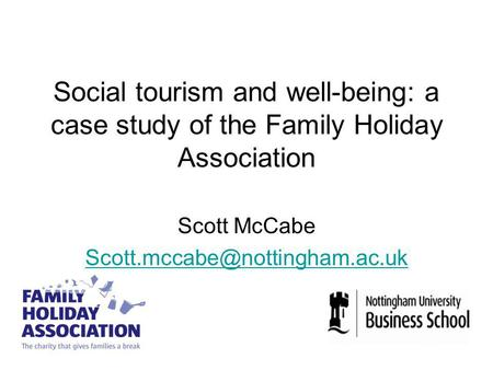 Social tourism and well-being: a case study of the Family Holiday Association Scott McCabe