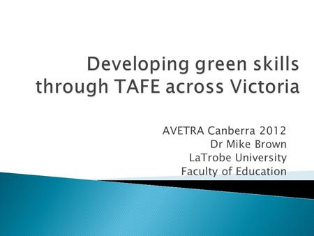 AVETRA Canberra 2012 Dr Mike Brown LaTrobe University Faculty of Education.