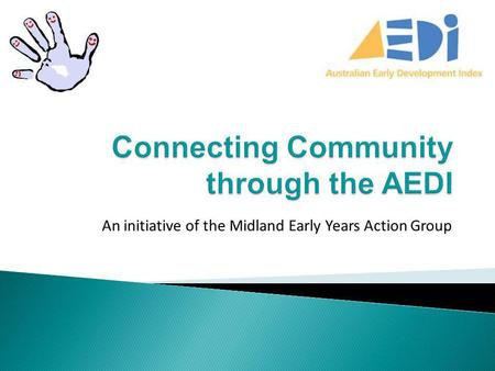 An initiative of the Midland Early Years Action Group.