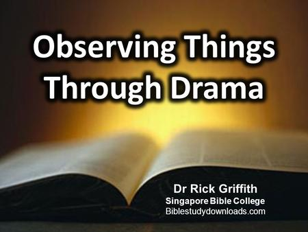 Dr Rick Griffith Singapore Bible College Biblestudydownloads.com.