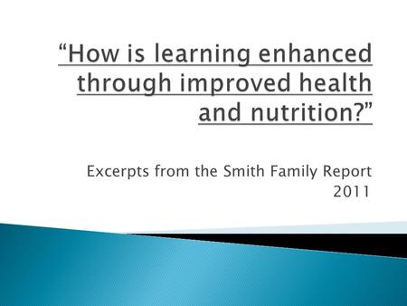 Excerpts from the Smith Family Report 2011. Health literacy … also relates to the adoption of positive behaviours associated with good health. Health.