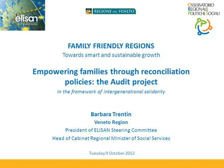 FAMILY FRIENDLY REGIONS Towards smart and sustainable growth Empowering families through reconciliation policies: the Audit project In the framework of.