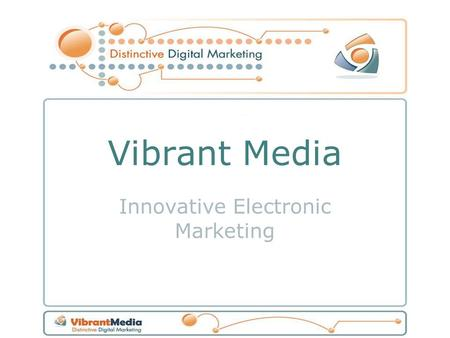 Vibrant Media Innovative Electronic Marketing. Email marketing in SA Web traffic in SA has increased by 50% in the past year Local audience expanded by.