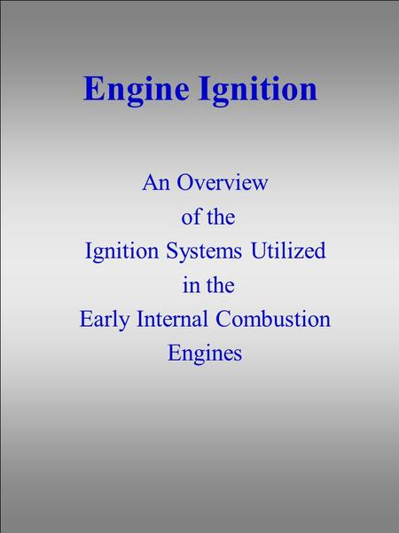 Engine Ignition An Overview of the Ignition Systems Utilized in the
