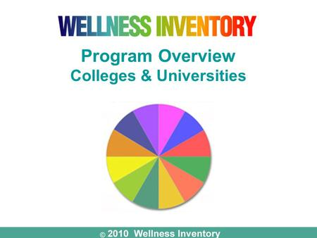 Program Overview Colleges & Universities. Whole-Person Assessment & Life-Balance Program Whole-Person Assessment & Life-Balance Program.