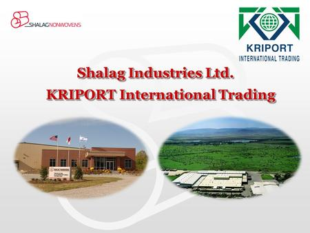 Shalag Industries Ltd. KRIPORT International Trading.