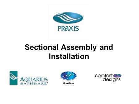 Sectional Assembly and Installation. Sectional Assembly & Installation Items Needed for Installation 1)6D Galvanized Screws 2)Silicone 3)1 ½ x 1 ½ x 3.
