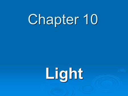 Chapter 10 Light. Reflection & Mirrors When light strikes an object It is either reflected, absorbed or transmitted. Opaque: a material that reflects.