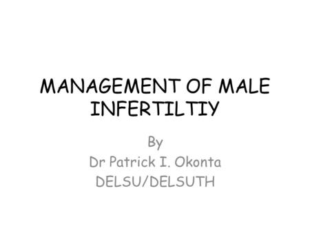 MANAGEMENT OF MALE INFERTILTIY