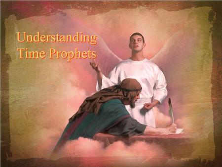 Understanding Time Prophets. Test for Gods People The test of Gods people down through the ages has always been to accept the Spirit of Prophecy as it.