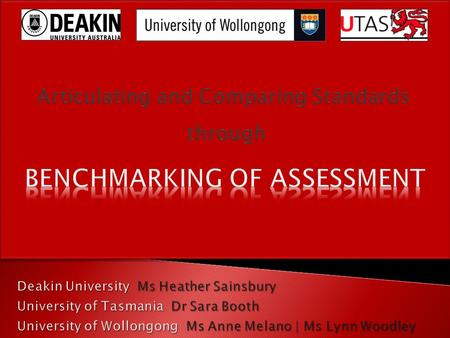 Dr Sara Booth University of Tasmania Standards mean uniformity - one size fits all - national curriculum 5 sets of sector standards (DEEWR & TEQSA) for.