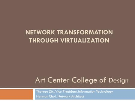 NETWORK TRANSFORMATION THROUGH VIRTUALIZATION