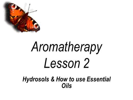 Aromatherapy Lesson 2 Hydrosols & How to use Essential Oils.