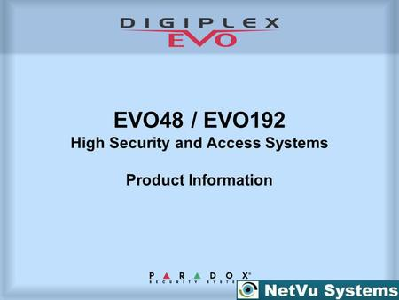 EVO48 / EVO192 High Security and Access Systems Product Information.