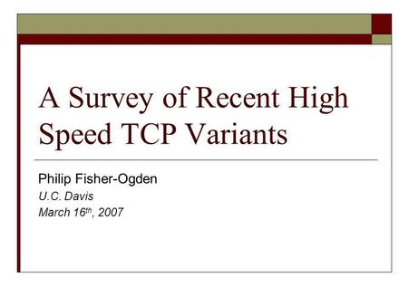 A Survey of Recent High Speed TCP Variants