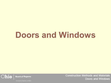 Construction Methods and Materials Doors and Windows Doors and Windows.