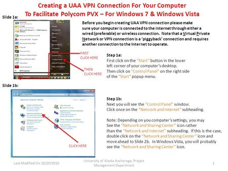 Creating a UAA VPN Connection For Your Computer To Facilitate Polycom PVX – For Windows 7 & Windows Vista THEN CLICK HERE Step 1a: First click on the Start.