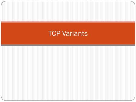 TCP Variants.