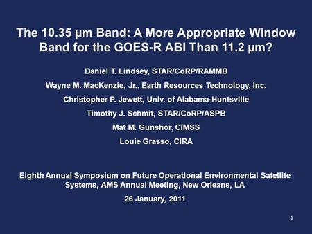 The 10.35 µm Band: A More Appropriate Window Band for the GOES-R ABI Than 11.2 µm? Daniel T. Lindsey, STAR/CoRP/RAMMB Wayne M. MacKenzie, Jr., Earth Resources.