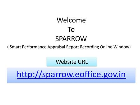 Welcome To SPARROW  Website URL ( Smart Performance Appraisal Report Recording Online Window)