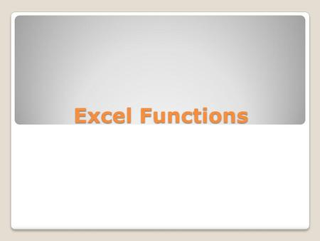 Excel Functions. Part 1. Introduction 2 An Excel function is a formula or a procedure that is performed in the Visual Basic environment, outside the.