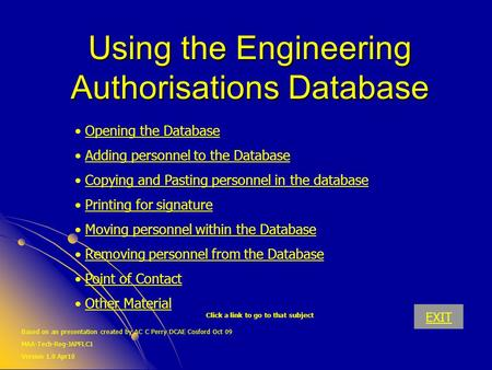Using the Engineering Authorisations Database Opening the Database Adding personnel to the Database Copying and Pasting personnel in the database Printing.