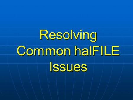 Resolving Common halFILE Issues. Effective July 11, 2006, Windows 98, Windows 98 Second Edition, and Windows Me (and their related components) will transition.