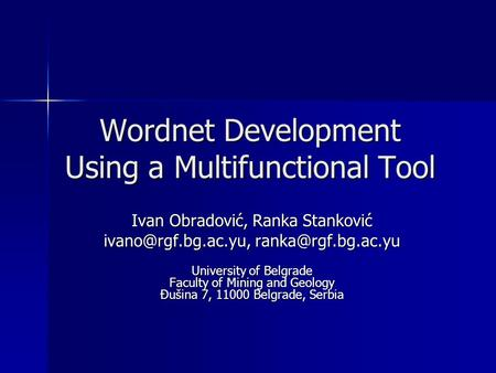 Wordnet Development Using a Multifunctional Tool Ivan Obradović, Ranka Stanković  University of Belgrade Faculty.