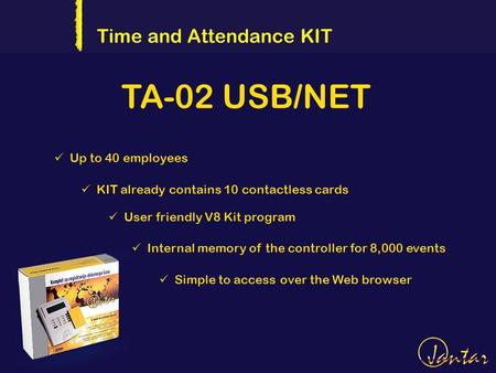 TA-02 USB/NET Time and Attendance KIT Up to 40 employees User friendly V8 Kit program Internal memory of the controller for 8,000 events Simple to access.