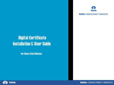 Digital Certificate Installation & User Guide For Class-3 Certificates.