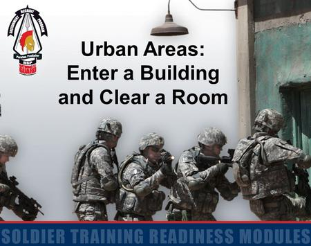 Urban Areas: Enter a Building and Clear a Room.