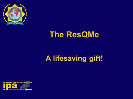 The ResQMe A lifesaving gift!. 1st response unit in the Netherlands.