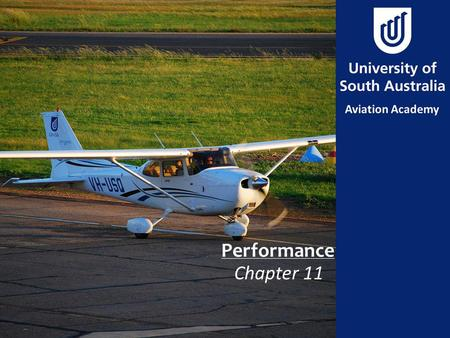 Performance Chapter 11. Aim To determine aeroplane performance using flight manual data.
