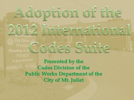 Presented by the Codes Division of the Public Works Department of the City of Mt. Juliet.