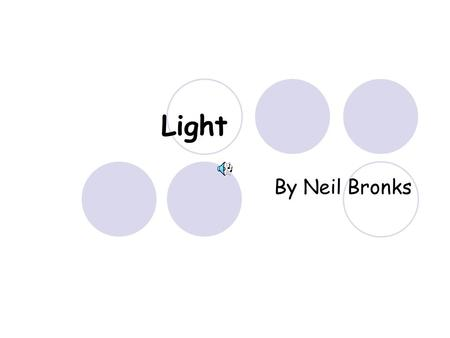 Light By Neil Bronks.