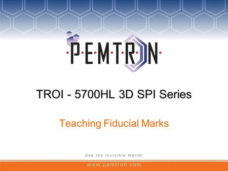 TROI - 5700HL 3D SPI Series Teaching Fiducial Marks.
