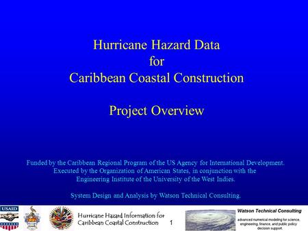 Hurricane Hazard Information for Caribbean Coastal Construction 1 Hurricane Hazard Data for Caribbean Coastal Construction Project Overview Funded by the.