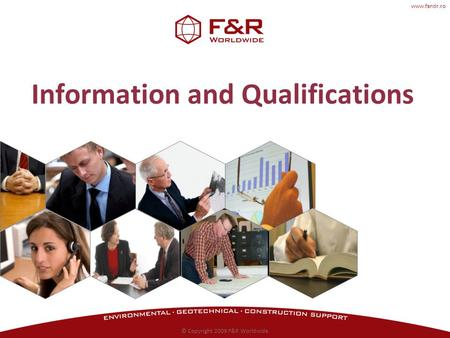 Www.fandr.ro © Copyright 2009 F&R Worldwide Information and Qualifications.