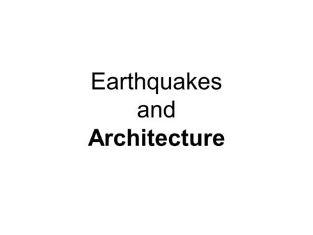 Earthquakes and Architecture. What is an earthquake ? An earthquake is a sudden release of energy due to shifts in the earths plates that has been stored.