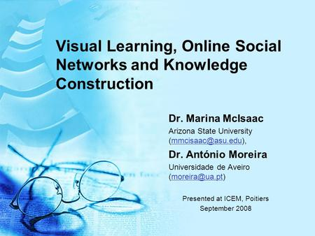 Visual Learning, Online Social Networks and Knowledge Construction Dr. Marina McIsaac Arizona State University Dr.