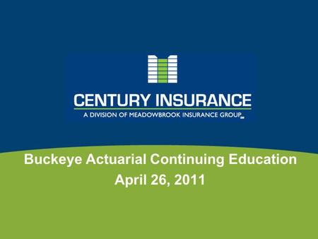 Buckeye Actuarial Continuing Education April 26, 2011.