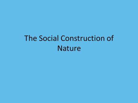 social constructionism in environmental sociology useful Within environmental sociology realist critiques of the use of social constructionist  approaches abound this paper challenges features of the realist critique.