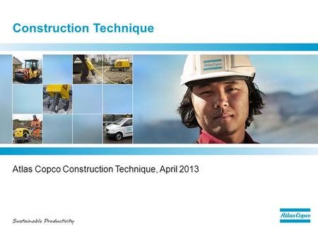 Construction Technique Atlas Copco Construction Technique, April 2013.